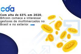 Com alta de 63% em 2020, Bitcoin desperta interesse de gestores de multimercados no Brasil e no exterior