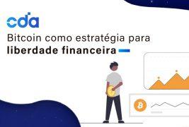Bitcoin como estratégia para a liberdade financeira